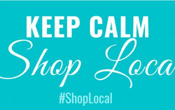 KEEP CALM & SHOP LOCAL #ShopLocal